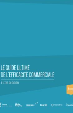 Le guide ultime de l'efficacité commerciale